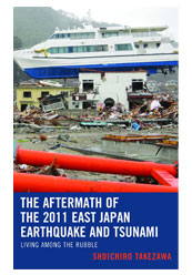 The Aftermath of the 2011 East Japan Earthquake and Tsunami:  Living among the Rubble