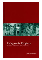 Living on the Periphery:  Development and Islamization among the Orang Asli