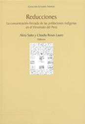 Reducciones: la concentración forzada de las poblaciones indígenas en el Virreinato del Perú ★
