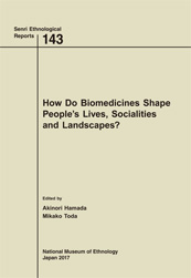 No.143 How Do Biomedicines Shape People's Lives, Socialities and Landscapes?