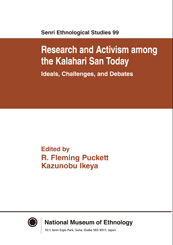 No. 99 Research and Activism among the Kalahari San Today: Ideals, Challenges, and Debates