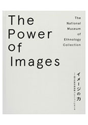 The Power of Images: The National Museum of Ethnology Collections