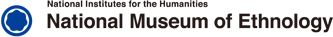 National Institutes for the Humanities National Museum of Ethnology